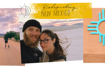 "Bladepacking New Mexico. ""The Land of Enchantment"""